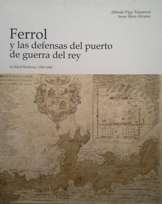 FERROL Y LAS DEFENSAS DEL PUERTO DE GUERRA DEL REY