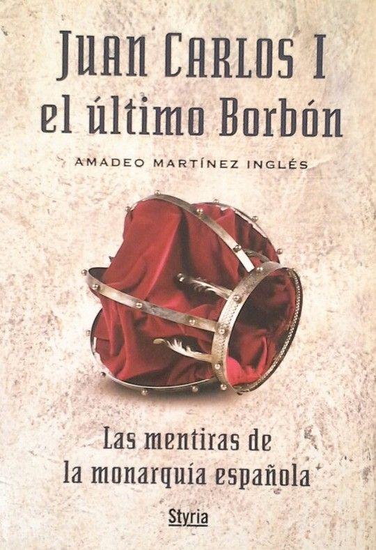 JUAN CARLOS I, EL ÚLTIMO BORBÓN