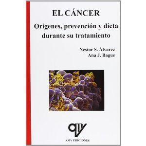 EL CANCER. ORÍGENES, PREVENCIÓN Y DIETA DURANTE SU TRATAMIENTO