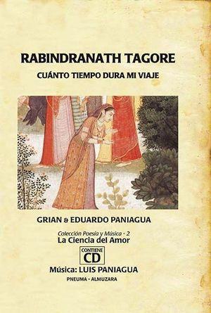 RABINDRANATH TAGORE. CUANTO TIEMPO DURA MI VIAJE