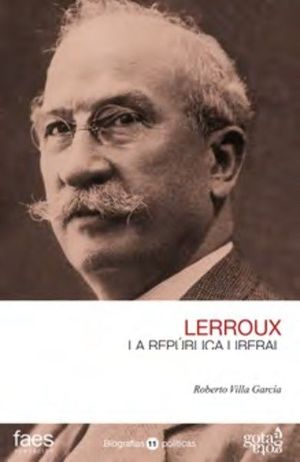 LERROUX. LA REPÚBLICA LIBERAL