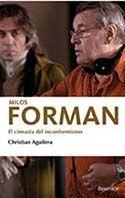 MILOS FORMAN. EL CINEASTA DEL INCONFORMISMO