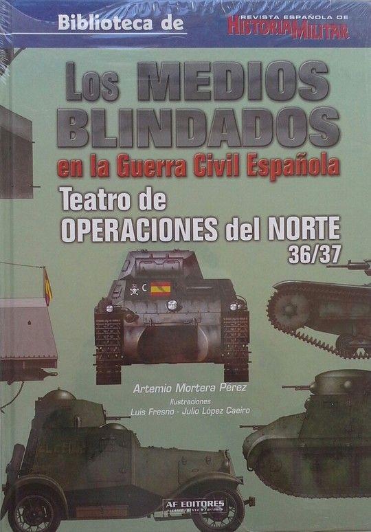 LOS MEDIOS BLINDADOS EN LA GUERRA CIVIL ESPAÑOLA