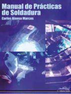 MANUAL DE PRÁCTICAS DE SOLDADURA