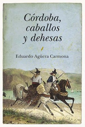 CÓRDOBA, CABALLOS Y DEHESAS