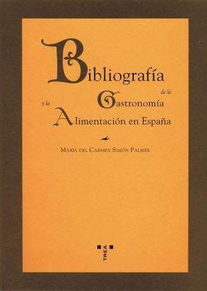 BIBLIOGRAFIA DE LA GASTRONOMIA Y LA ALIMENTACION EN ESPAÑA