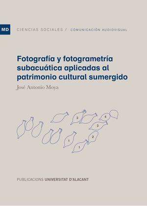 FOTOGRAFIA Y FOTOGRAMETRIA SUBACUATICA APLICADAS AL PATRIMONIO CU