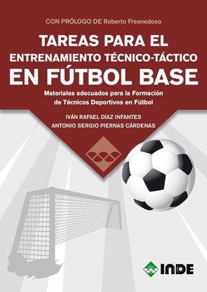 TAREAS PARA EL ENTRENAMIENTO TECNICO-TACTICO EN FUTBOL BASE