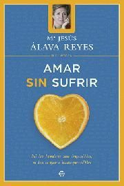 AMAR SIN SUFRIR (BIBLIOTECA Mª JESÚS ÁLAVA REYES)