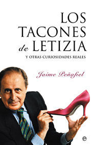 LOS TACONES DE LETICIA Y OTRAS CURIOSIDADES REALES