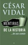 MENTIRAS DE LA HISTORIA ...DE USO COMÚN