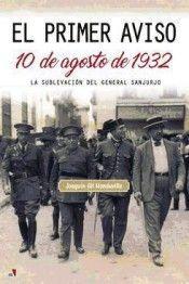 EL PRIMER AVISO: 10 DE AGOSTO DE 1932