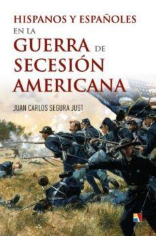 HISPANOS Y ESPAÑOLES EN LA GUERRA DE SECESIÓN AMERICANA