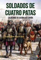 SOLDADOS DE CUATRO PATAS. LOS PERROS DE GUERRA EN ESPAÑA