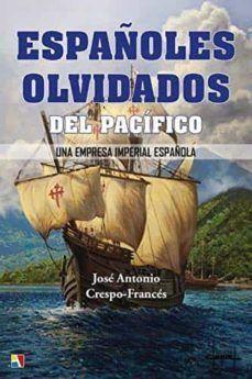 ESPAÑOLES OLVIDADOS DEL PACIFICO. UNA EMPRESA IMPERIAL ESPAÑOLA