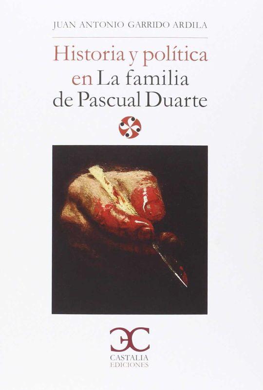 HISTORIA Y POLITICA EN LA FAMILIA DE PASCUAL DUARTE