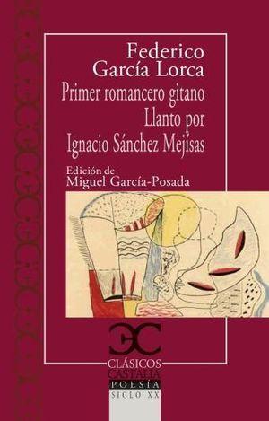 PRIMER ROMANCERO GITANO / LLANTO IGNACIO IGNACIO SÁNCHEZ MEJÍAS