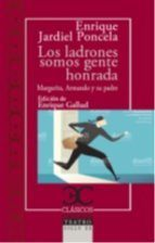 LOS LADRONES SOMOS GENTE HONRADA