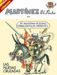 MARTINEZ EL FACHA. LAS NUEVAS CRUZADAS