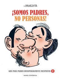 LA PAREJITA ¡SOMOS PADRES, NO PERSONAS!