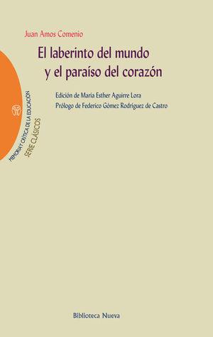 EL LABERINTO DEL MUNDO Y EL PARAÍSO DEL CORAZÓN