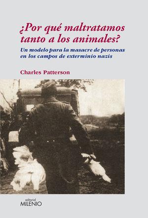 ¿POR QUE MALTRATAMOS TANTO A LOS ANIMALES?