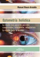 OPTOMETRIA HOLISTICA. LA VISION GUIA LA ACCION