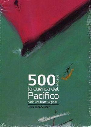 500 AÑOS DE LA CUENCA DEL PACÍFICO