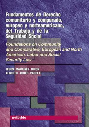 FUNDAMENTOS DE DERECHO COMUNITARIO Y COMPARADO, EUROPEO Y NORTEAMERICANO, DEL TR