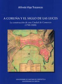 A CORUÑA Y EL SIGLO DE LAS LUCES;LA CONSTRUCCION DE UNA CIUD