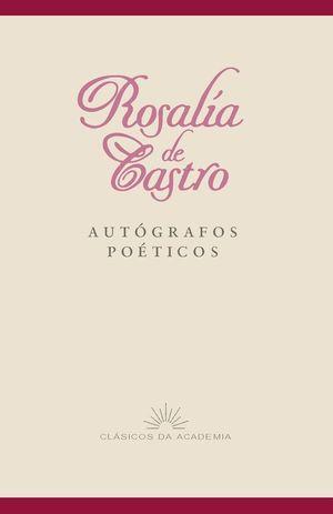 ROSALIA DE CASTRO. AUTOGRAFOS POETICOS