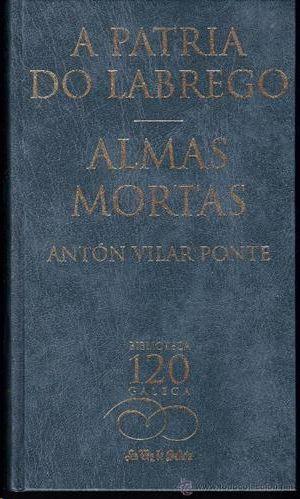 A PATRIA DO LABREGO ; ALMAS MORTAS