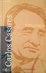 CARLOS CASARES, 100 ARTIGOS