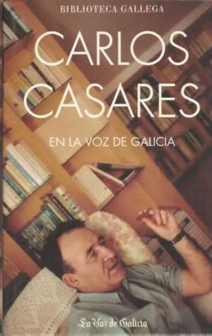 CARLOS CASARES EN LA VOZ DE GALICIA