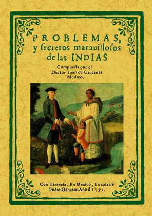 PROBLEMAS Y SECRETOS MARAVILLOSOS DE LAS INDIAS