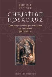 CHRISTIAN ROSACRUZ.TRES CONFERENCIAS PRONUNCIADAS EN NEUCHATEL