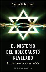 EL MISTERIO DEL HOLOCAUSTO REVELADO