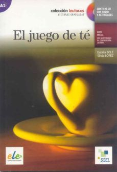 EL JUEGO DE TE (+ CD CON AUDIO Y ACTIVIDADES) (A2)