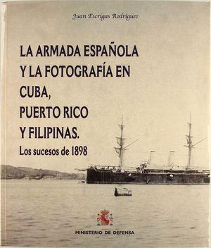 LA ARMADA ESPAÑOLA Y LA FOTOGRAFÍA EN CUBA, PUERTO RICO Y FILIPINAS
