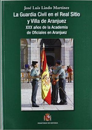 LA GUARDIA CIVIL EN EL REAL SITIO Y VILLA DE ARANJUEZ