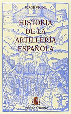 HISTORIA DE LA ARTILLERÍA ESPAÑOLA (PACK 3 TOMOS)