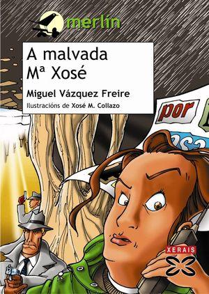 A MALVADA MARÍA XOSÉ