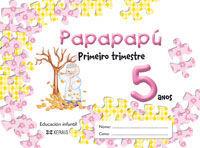 PAPAPAPÚ. 5 ANOS. PRIMEIRO TRIMESTRE