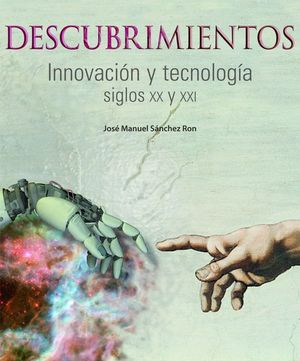 DESCUBRIMIENTOS. INNOVACIÓN Y TECNOLOGÍA. SIGLOS XX Y XXI