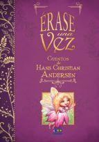ÉRASE UNA VEZ CUENTOS DE HANS CHRISTIAN ANDERSEN