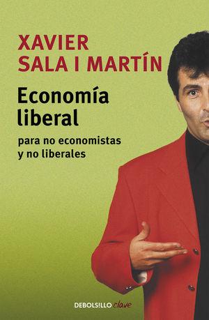 ECONOMIA LIBERAL PARA NO ECONOMISTAS Y..