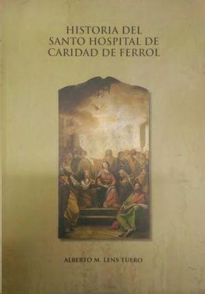 HISTORIA DEL SANTO HOSPITAL DE CARIDAD DE FERROL