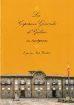 LOS CAPITANES GENERALES DE GALICIA EN IMAGENES