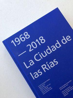1968-2018 LA CIUDAD DE LAS RIAS