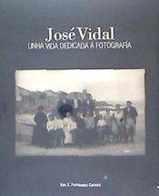 JOSE VIDAL. UNHA VIDA DEDICADA A FOTOGRAFIA